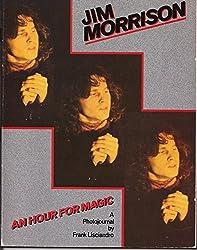 Jim Morrison an Hour for Magic