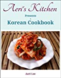 Image de Aeri's Kitchen Presents a Korean Cookbook (English Edition)