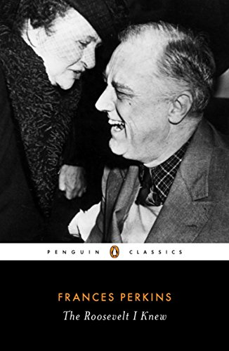 The Roosevelt I Knew (Penguin Classics) por Frances Perkins