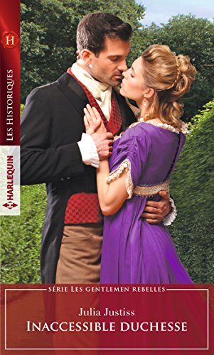 Inaccessible duchesse (Les Historiques) (French Edition)