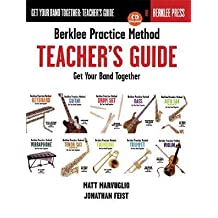 [(Berklee Practice Method: Teacher's Guide: Get Your Band Together)] [Author: Jonathan Feist] published on (July, 2004)