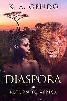 Diaspora: Return To Africa (English Edition) di [Gendo, K.A.]