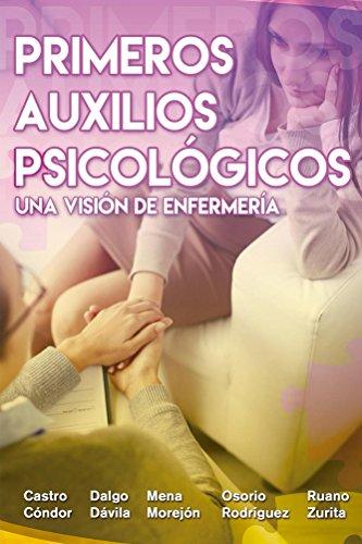 Primeros Auxilios Psicológicos: Una Visión de Enfermería por Aide Davila