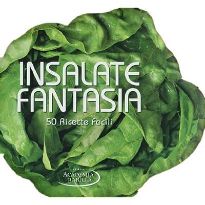 Insalate Fantasia. 50 Ricette Facili