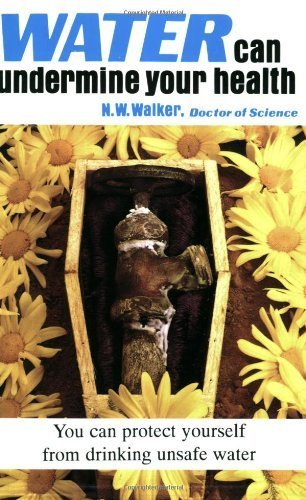Water Can Undermine Your Health by Dr. Norman W. Walker (1995) Paperback