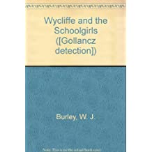 Wycliffe and the Schoolgirls ([Gollancz detection])