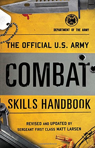 The Official U.S. Army Combat Skills Handbook (Us M16 Army)