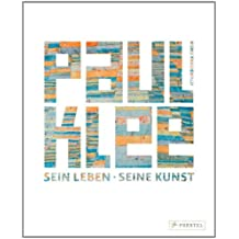 Paul Klee: Sein Leben - Seine Kunst
