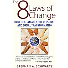 The 8 Laws of Change: How to Be an Agent of Personal and Social Transformation (English Edition)