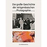 Die große Geschichte der zeitgenössischen Photographie: Von 1960 bis heute