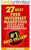 27 Best Free Internet Marketing Tools And Resources for Cheapskates (Online Business Ideas & Internet Marketing Tips fo Book 1) (English Edition)