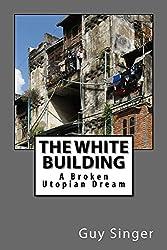 The White Building: A Broken Utopian Dream