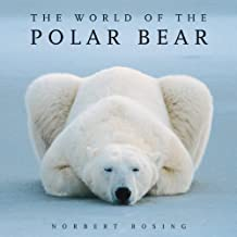 The World of the Polar Bear by Norbert Rosing (2010-09-16)