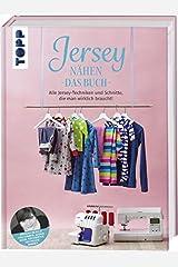 Jersey nähen - Das Buch: Alle Jersey-Techniken und Schnitte, die man wirklich braucht! Erstmals im Buch: Checkerhose, Kinderkleid und Wintermütze von Pauline Dohmen Gebundene Ausgabe