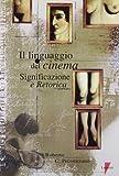 Il linguaggio del cinema. Significazione e retorica