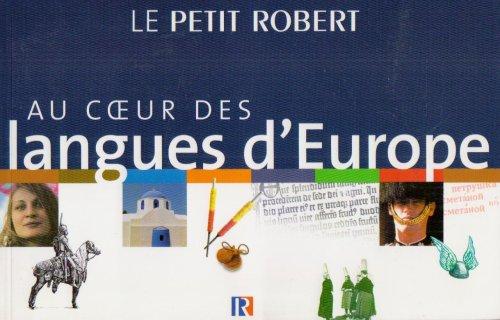 Le Petit Robert. Au coeur des langues d'Europe