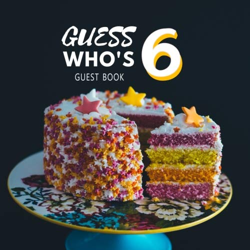 Guess Who's 6 Guest Book: Guest Book. Free Layout Message Book For Family and Friends To Write in, Men, Women, Boys & Girls / Party, Home / Use Spaces ... Paper size (Birthday Guest Books, Band 26)