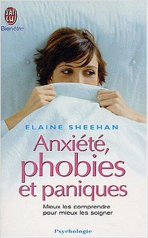 Anxiété, phobies et paniques de Elaine Sheehan ( 1 avril 2003 )