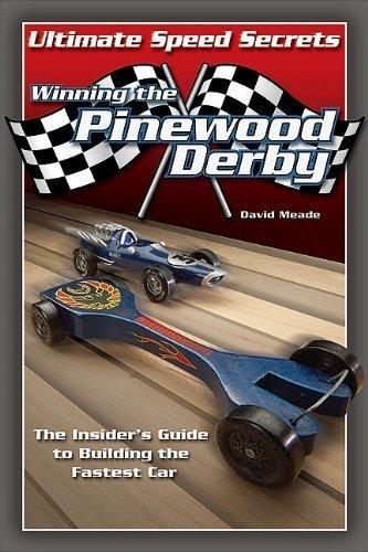 Preisvergleich Produktbild Pinewood Derby Speed Secrets by David Meade (2006-05-04)
