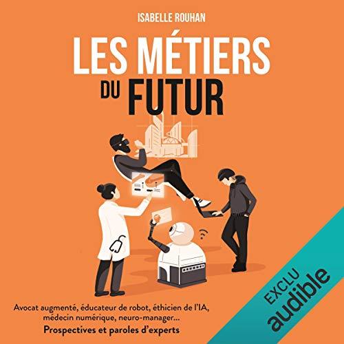 Les métiers du futur par Isabelle Rouhan