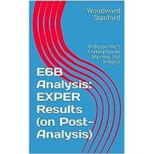 E6B Analysis: EXPER Results (on Post-Analysis): W Boson Mass Correlation on Maxima, Not Integral (English Edition)