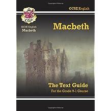Grade 9-1 GCSE English Shakespeare Text Guide - Macbeth (CGP GCSE English 9-1 Revision)