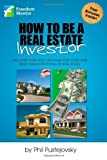 [ HOW TO BE A REAL ESTATE INVESTOR ] BY Pustejovsky, Phil ( AUTHOR )Jun-11-2012 ( Paperback )