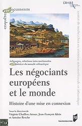 Les négociants européens et le monde : Histoire d'une mise en connexion