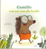 Camille veut une nouvelle famille (Coll. Mes p'tits albums)
