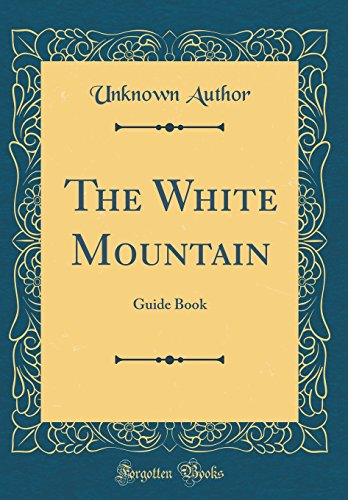 The White Mountain: Guide Book (Classic Reprint)