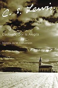 Cautivado por la Alegria: Historia De Mi Conversion par  C. S. Lewis