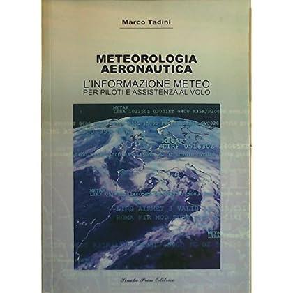 Meteorologia Aeronautica. L'informazione Meteo-Schede Tecniche Riepilogative