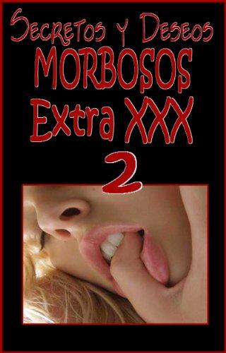 SECRETOS Y DESEOS MORBOSOS Extra XXX 2