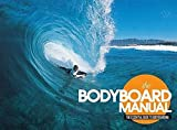 Bodyboard Manual: The Essential Guide to Bodyboarding