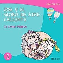 Libros infantiles: Zoe y el Globo de Aire Caliente - El Collar Mágico (libros infantiles. libros para niños, niños, niñas, libros para niñas, libros para niños de 2 años, libros para niños de 3 años)