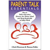 Parent Talk Essentials: How to Talk to Kids about Divorce, Sex, Money, School and Being Responsible by Chick Moorman (2010-11-01)