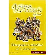 10 ans de Friends collector. : L'encyclopédie exhaustive de la série culte de Franck Beulé ( 2 avril 2005 )