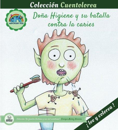 Cuentolorea: Doña Higiene y su batalla contra la caries (Colección Cuentolorea: Lee y colorea) por Enrique Muñoz Herrera
