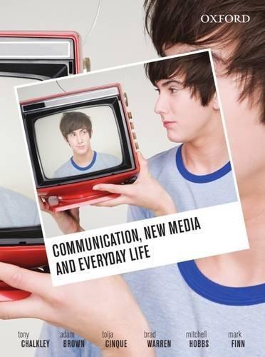 Communication, New Media and Everyday Life by Tony...