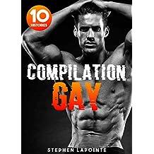 Compilation GAY: (10 Histoires érotiques entre Hommes)