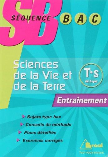 Sciences de la vie et de la terre Tle S Enseignement obligatoire & spécialité : Entraînement