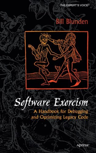Software Exorcism: A Handbook for Debugging and Optimizing Legacy Code (Expert's Voice) por Bill Blunden