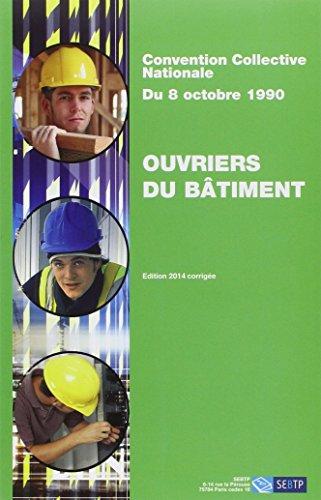 Ouvriers du bâtiment - Convention collective nationale du 8 octobre 1990: Edition 2014 corrigée. par Collectif FFB