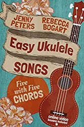 Easy Ukulele Songs: 5 with 5 Chords: Ukulele Songbook (Learn Ukulele the Easy Way 2) (English Edition)