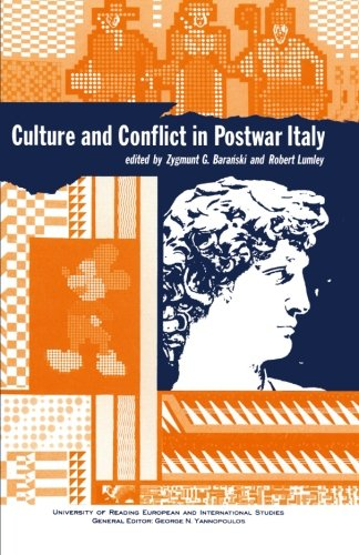 Culture and Conflict in Postwar Italy: Essays on Mass and Popular Culture (University of Reading European & International Studies)