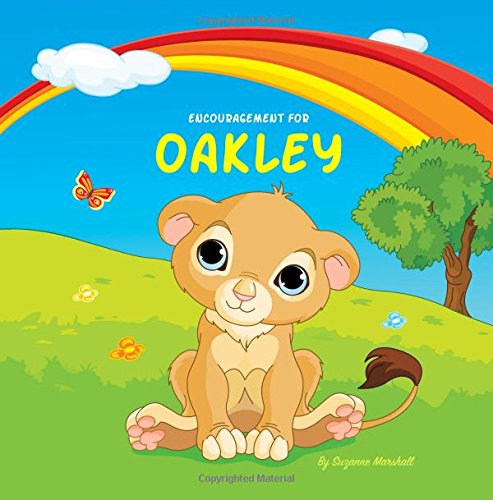 Encouragement for Oakley: Personalized Book with Inspirational Stories for Kids & Encouragement for Kids (Personalized Books, Inspirational Books for Kids, Self Esteem Books for Kids, Gifts for Kids)