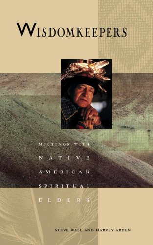 Wisdomkeepers: Meetings with Native American Spiritual Elders por Steve Wall