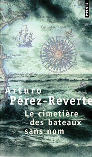 Le Cimetière des bateaux sans nom par Arturo Pérez-Reverte