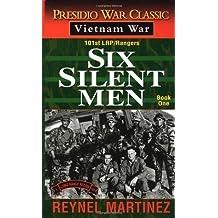 Six Silent Men (101st Lrp/Rangers) by Reynel Martinez (1997-04-01)