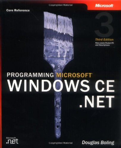 Programming Microsoft®  Windows® CE .NET, Third Edition (Douglas Net)